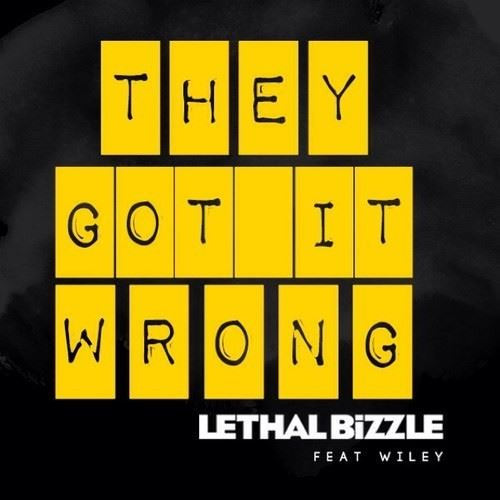 Lethal Bizzle - They Got It Wrong