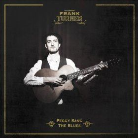 Frank Turner - Peggy Sang the Blues