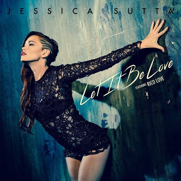 Jessica Sutta Featuring Rico Love - Let It Be Love