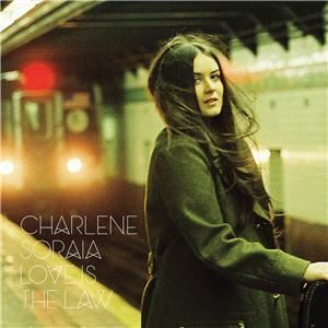 Charlene Soraia - Love Is the Law