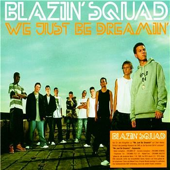 Blazin' Squad - We Just Be Dreamin'