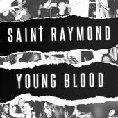 Saint Raymond - Young Blood (1)