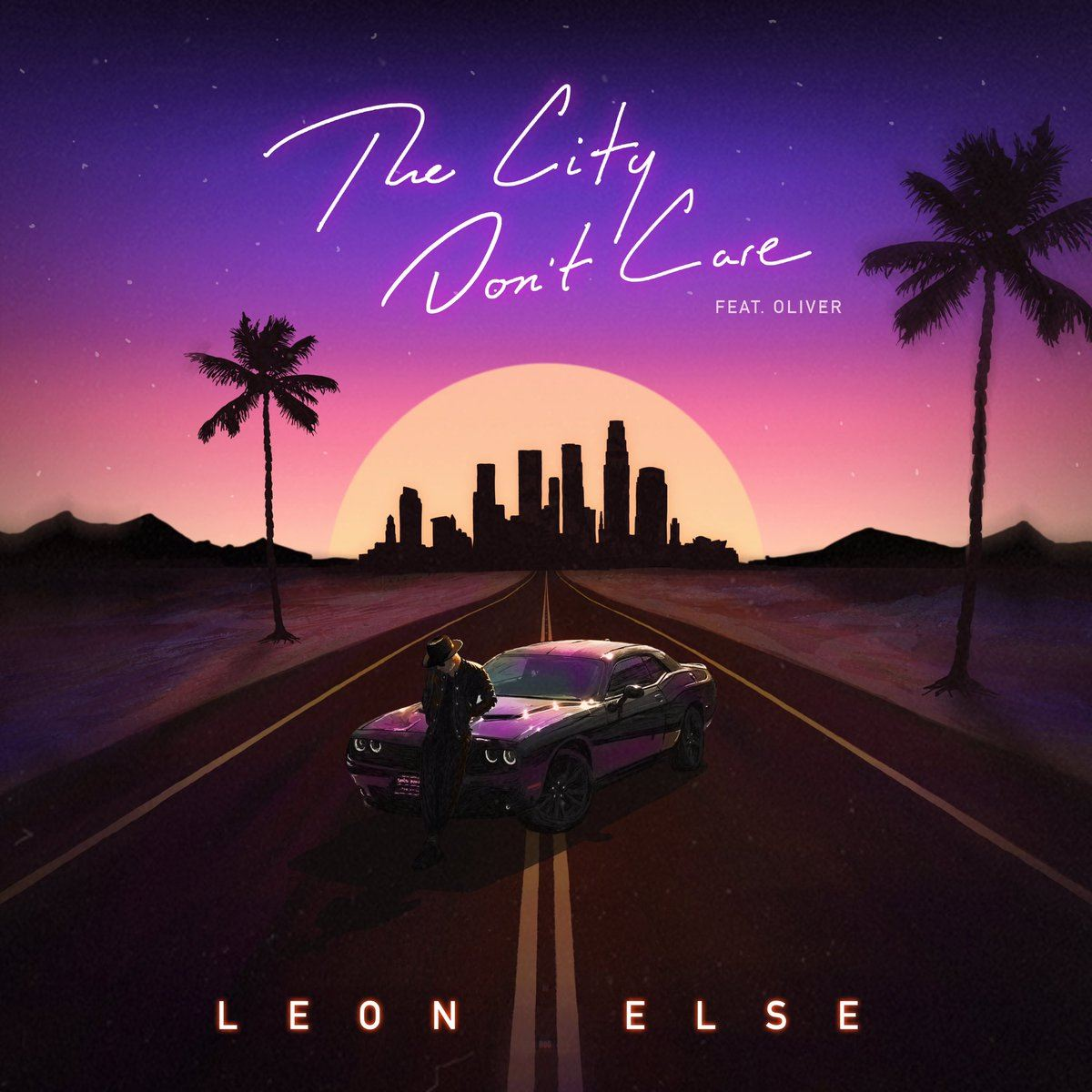 Leon Else Featuring Oliver - The City Don't Care