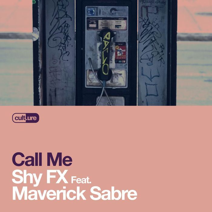 Shy FX Featuring Maverick Sabre - Call Me