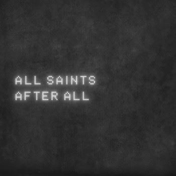 All Saints - After All