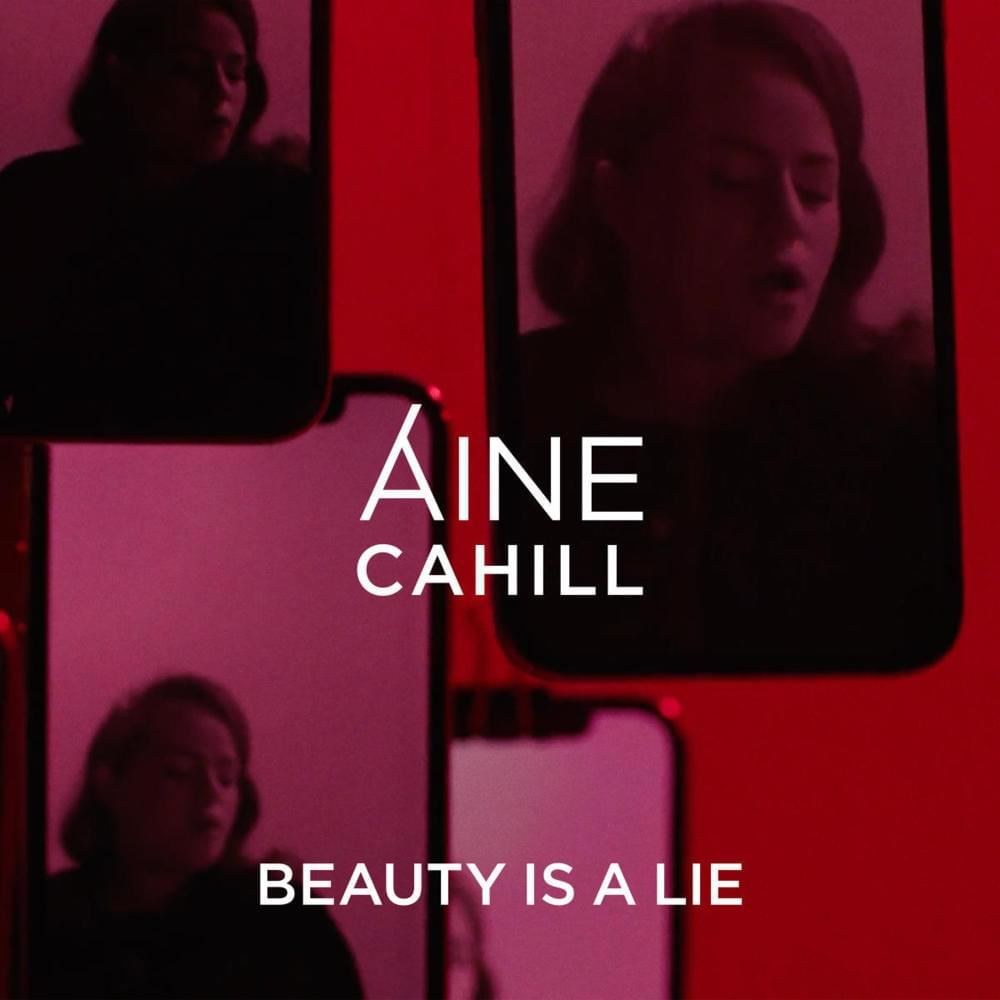 Aine Cahill - Beauty Is A Lie