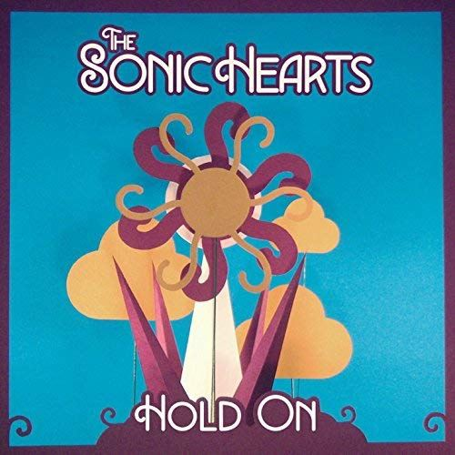 The Sonic Hearts - Hold On