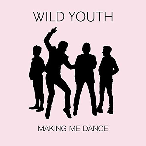 Wild Youth - Making Me Dance