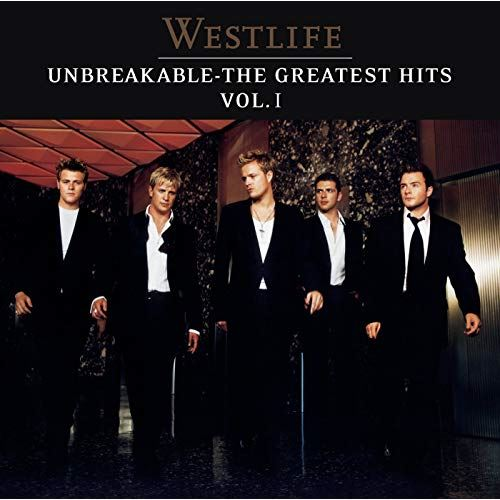 Westlife - Unbreakable - The Greatest Hits Vol. 1
