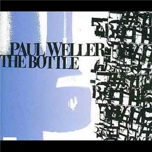 Paul Weller - The Bottle