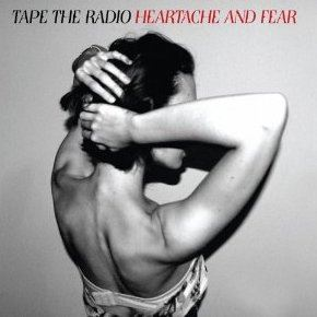 Tape the Radio - Heartache And Fear