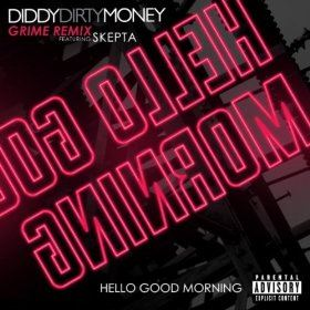 Diddy Dirty Money - Hello Good Morning (Grime Remix)
